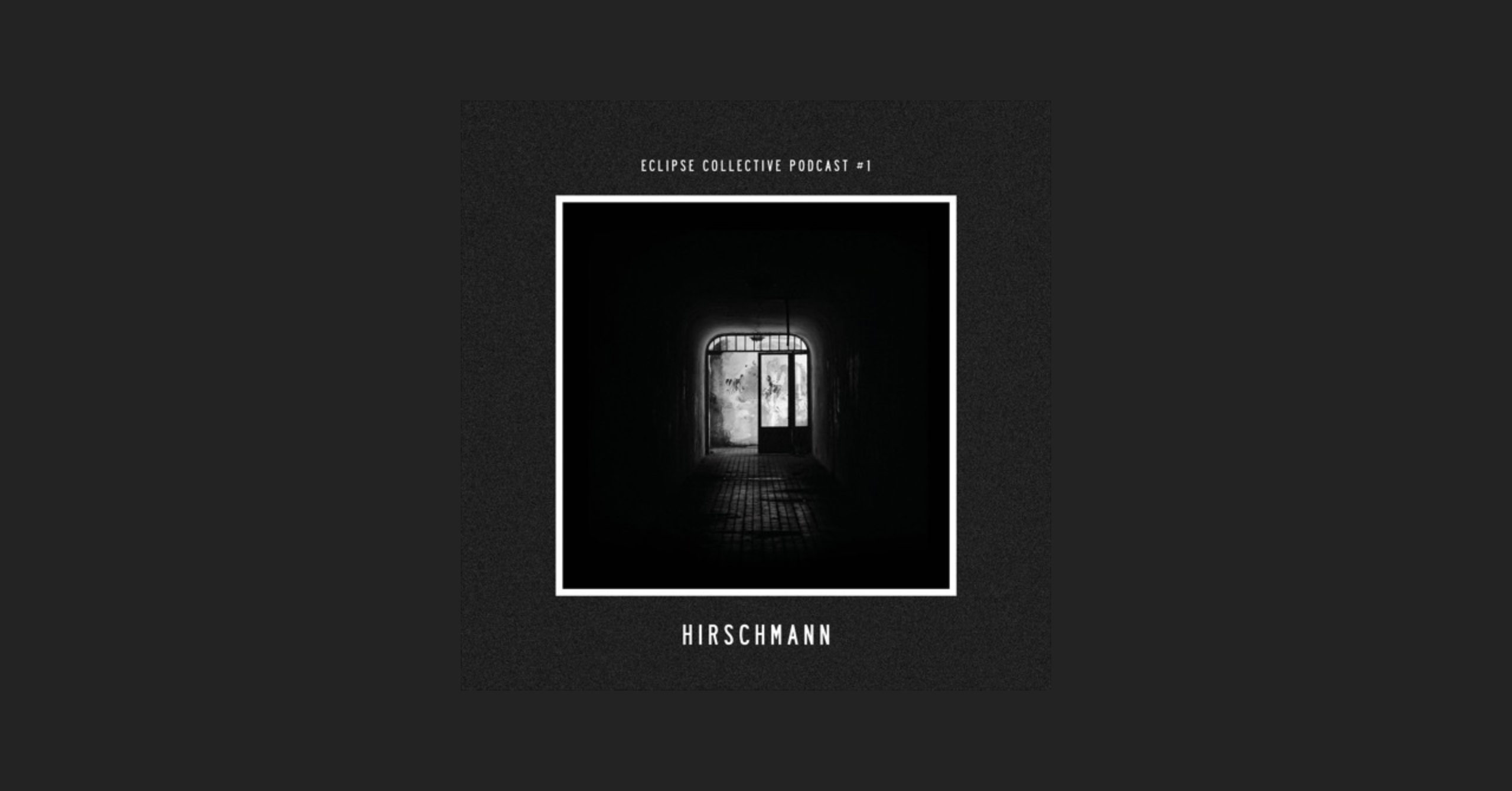 Cover Eclipse Collective Podcast #1 - Hirschmann